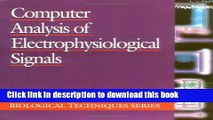 Ebook Computer Analysis of Electrophysiological Signals (Biological Techniques Series) Full Online
