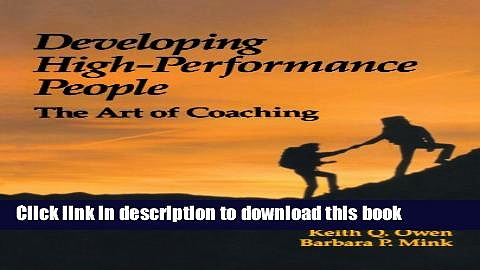 Ebook Developing High Performance People: The Art Of Coaching Full Online