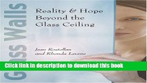 Books Glass Walls: Reality   Hope Beyond the Glass Ceiling Full Online