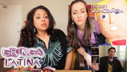 Gringa Latina - S2IE1 - Quinceanera (Kollideoscope)