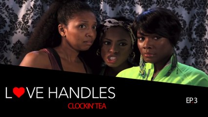 Love Handles - Episode 3 - Clockin' Tea (Kollideoscope)