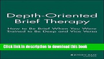 Ebook Depth Oriented Brief Therapy: How to Be Brief When You Were Trained to Be Deep and Vice
