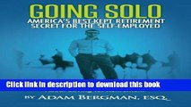 Ebook Going Solo - America s Best-Kept Retirement Secret for the Self-Employed: What Financial