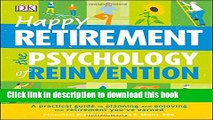 Books Happy Retirement: The Psychology of Reinvention Full Download