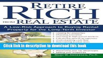 Ebook Retire Rich from Real Estate: A Low-Risk Approach to Buying Rental Property for the