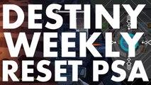 Destiny Weekly Reset PSA, 2016 july 26