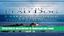 Books Be the Lead Dog - 7 Life-Changing Lessons Taught By Sled Dogs Free Online