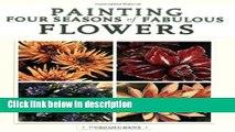 Ebook Painting Four Seasons of Fabulous Flowers Free Online