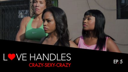Love Handles - Episode 5 - Crazy-Sexy-Crazy (Kollideoscope)