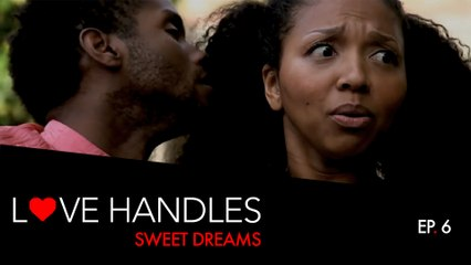 Love Handles - Episode 6 - Sweet Dreams (Kollideoscope)
