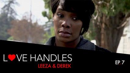 Love Handles - Episode 7 - Leeza & Derek (Kollideoscope)