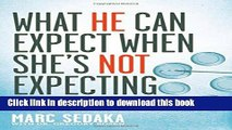 Books What He Can Expect When She s Not Expecting: How to Support Your Wife, Save Your Marriage,