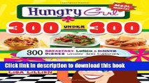 Ebook Hungry Girl 300 Under 300: 300 Breakfast, Lunch   Dinner Dishes Under 300 Calories Full