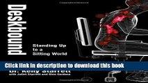 Ebook Deskbound: Standing Up to a Sitting World Full Online