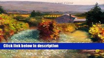 Ebook Postcard from Provence: A Painting a Day - Five Year s of Daily Paintings Distilled  into a