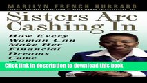 Ebook Sisters Are Cashing In: How Every Woman Can make Her Financial Dreams Come True Full Online