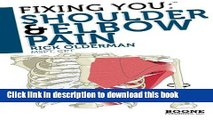 Ebook Fixing You: Shoulder   Elbow Pain: Self-treatment for rotator cuff strain, shoulder