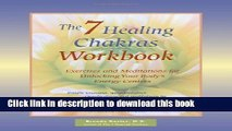 Books The 7 Healing Chakras Workbook: Exercises and Meditations for Unlocking Your Body s Energy