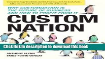 Ebook Custom Nation: Why Customization Is the Future of Business and How to Profit From It Full