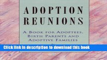 Ebook Adoption Reunions: A Book for Adoptees, Birth Parents and Adoptive Families Free Online