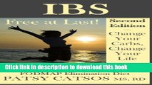 Ebook IBS-Free at Last! Second Edition. Change Your Carbs, Change Your Life with the FODMAP