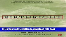 Books Birthright: The Guide to Search and Reunion for Adoptees, Birthparents,and Adoptive... Free
