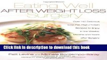Ebook Eating Well After Weight Loss Surgery: Over 140 Delicious Low-Fat High-Protein Recipes to