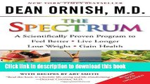 Ebook The Spectrum: A Scientifically Proven Program to Feel Better, Live Longer, Lose Weight, and