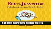 Books Bee the Investor: Makes Lots of Honey and Enriches Others Full Online