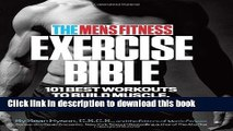 Ebook The Men s Fitness Exercise Bible: 101 Best Workouts to Build Muscle, Burn Fat, and Sculpt