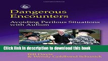 Books Dangerous Encounters--Avoiding Perilous Situations with Autism Full Online