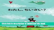 Ebook Watashi, chisai?: Philipp Winterberg to Nadja Wichmann no ehon (Japanese Edition) Full