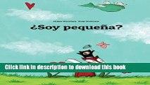 Books ¿Soy pequeña?: Un cuento ilustrado de Philipp Winterberg y Nadja Wichmann (Spanish