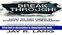 Books Breakthrough!: How to Get Hired in Today s Tough Job Market Free Download