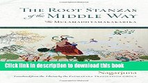 Books The Root Stanzas of the Middle Way: The Mulamadhyamakakarika Free Download
