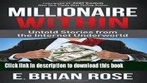 PDF  Millionaire Within: Untold Stories from the Internet Underworld  {Free Books Online