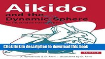 Ebook Aikido and the Dynamic Sphere: An Illustrated Introduction Free Online