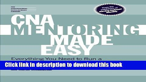 [PDF] CNA Mentoring Made Easy: Everything You Need to Run a Successful Peer Mentoring Program