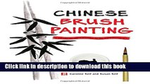 Ebook Chinese Brush Painting: A Hands-On Introduction to the Traditional Art Free Online