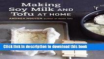 Books Making Soy Milk and Tofu at Home: The Asian Tofu Guide to Block Tofu, Silken Tofu, Pressed