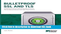 Download  Bulletproof SSL and TLS: Understanding and Deploying SSL/TLS and PKI to Secure Servers
