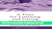 Books A Time for Listening and Caring: Spirituality and the Care of the Chronically Ill and Dying