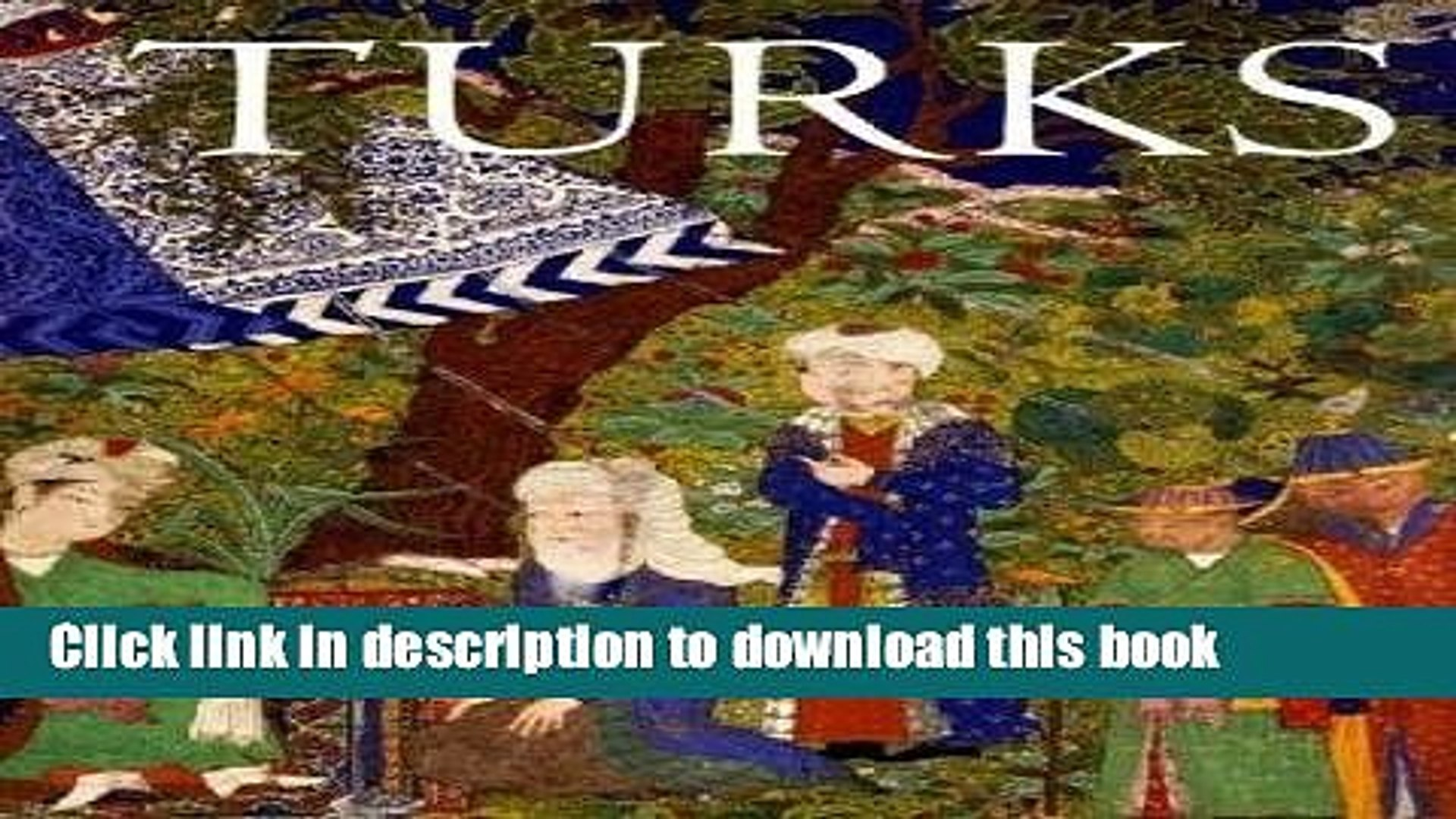 Read Turks: A Journey of a Thousand Years, 600-1600 Ebook Free
