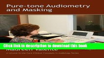 Ebook Pure-Tone Audiometry and Masking (Core Clinical Concepts in Audiology) Full Online
