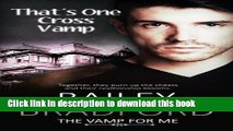 Books That s One Cross Vamp (The Vamp for Me) (Volume 6) Free Online