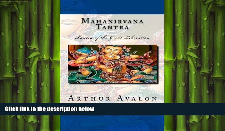 EBOOK ONLINE  Mahanirvana Tantra: Tantra of the Great Liberation  DOWNLOAD ONLINE