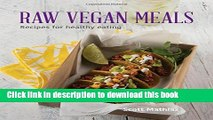 Ebook Raw Vegan Meals: Recipes for Healthy Eating Free Download