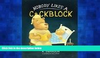 Choose Book Nobody Likes a Cockblock