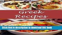 Ebook Greek: Greek Recipes - The Very Best Greek Cookbook (Greek recipes, Greek cookbook, Greek