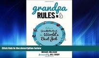 Choose Book Grandpa Rules: Notes on Grandfatherhood, the World s Best Job